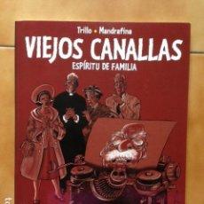 Cómics: VIEJOS CANALLAS : ESPIRITU DE FAMILIA - CARLOS TRILLO Y MANDRAFINA - NORMA ED. . Lote 164948918
