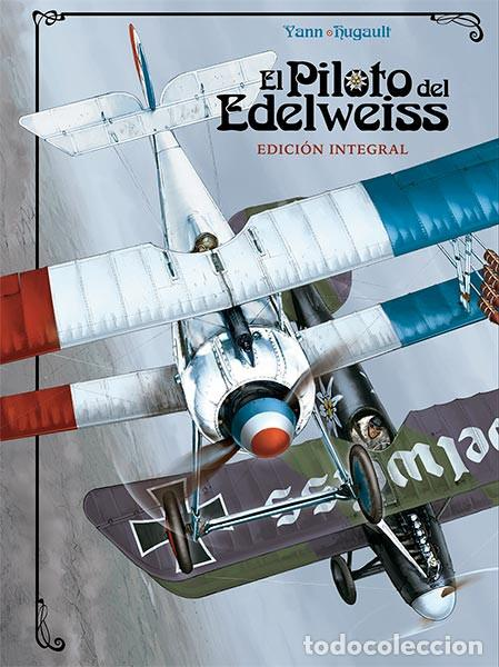 CÓMICS. EL PILOTO DEL EDELWEISS. EDICIÓN INTEGRAL - YANN/ROMAIN HUGAULT (CARTONÉ) (Tebeos y Comics - Norma - Comic Europeo)