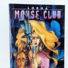 Cómics: COL AZPIRI 7. LORNA. MOUSE CLUB (ALFONSO AZPIRI) NORMA, 2003. OFRT ANTES 8E. Lote 183706030
