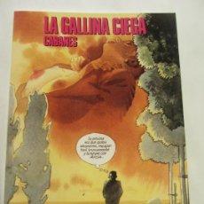 Cómics: CIMOC EXTRA COLOR 80 81. LA GALLINA CIEGA CABANES NORMA, 1991 BUEN ESTADO . Lote 169064984