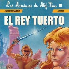 Cómics: LAS AVENTURAS DE ALEF-THAU - NORMA EDITORIAL / NÚMERO 3 - EL REY TUERTO. Lote 170454776