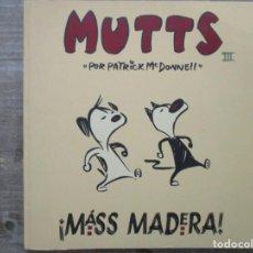 Cómics: MUTTS - MAS MADERA - Nº 3 - NORMA EDITORIAL . Lote 171009517