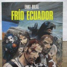 Cómics: FRIO ECUADOR - ENKI BILAL - CIMOC EXTRA - NORMA EDITORIAL. Lote 171104563