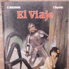 Cómics: COLECCION EL MERCENARIO - EL VIAJE - V SEGRELLES - Nº 6 - EDITORIAL NORMA NORMA . Lote 171920388
