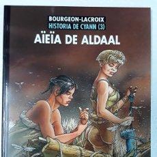 Cómics: HISTORIA DE CYANN 3. AÏEÏA DE ALDAAL - BOURGEON, LACROIX - NORMA EDITORIAL. Lote 172689545