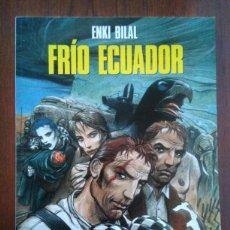 Cómics: FRÍO ECUADOR - ENKI BILAL - COMIC EUROPEO - NOVELA GRÁFICA - 1A EDICIÓN - NORMA EDITORIAL 1993. Lote 172904739