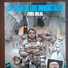 Cómics: LA FERIA DE LOS INMORTALES - ENKI BILAL - COMIC EUROPEO - NOVELA GRÁFICA - 1A EDICIÓN. Lote 172928257