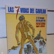 Cómics: LAS 7 VIDAS DEL GAVILAN 2 EL TIEMPO DE LOS PERROS COTHIAS Y JUILLARD - CIMOC EC 61 - NORMA - OFERTA. Lote 173990369