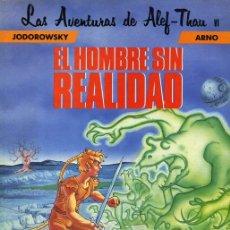 Cómics: COMIC001 LAS AVENTURAS,ALEF-THAU VI, EL HOMBRE SIN REALIDA JODOROWSKY-ARNO, . Lote 174288939