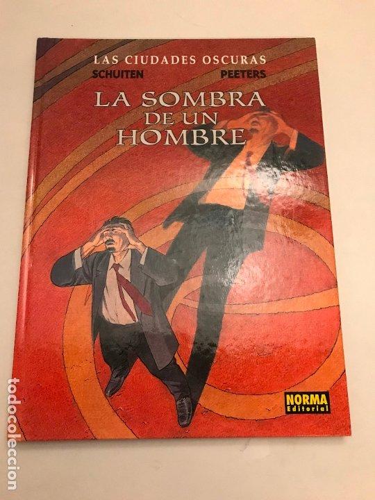 LAS CIUDADES OSCURAS Nº 6. LA SOMBRA DE UN HOMBRE. SCHUITEN. NORMA 2000 (Tebeos y Comics - Norma - Comic Europeo)