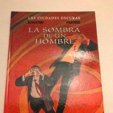 Cómics: LAS CIUDADES OSCURAS Nº 6. LA SOMBRA DE UN HOMBRE. SCHUITEN. NORMA 2000. Lote 175109419