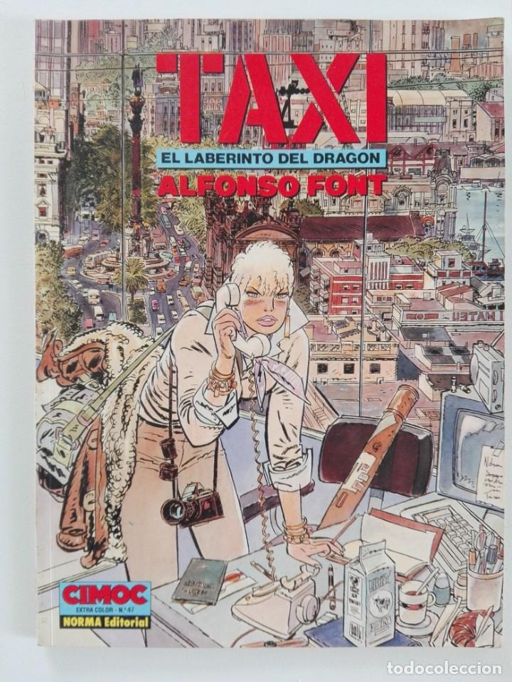 TAXI: EL LABERINTO DEL DRAGÓN (ALFONSO FONT) - CIMOC EXTRA COLOR Nº 47 (Tebeos y Comics - Norma - Comic Europeo)