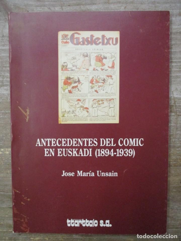 ANTECEDENTES DEL COMIC EN EUSKADI -1894 / 1939 - JOSE MARIA UNSAIN - TTARTTALO (Tebeos y Comics - Norma - Comic Europeo)