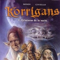 Cómics: KORRIGANS Nº 1 CRIATURAS DE LA NOCHE (MOSDI / CIVIELLO) NORMA - CARTONE - MUY BUEN ESTADO - OFI15T. Lote 177521435