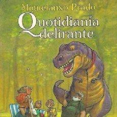 Cómics: COL. MIGUELANXO PRADO Nº 5 QUOTIDIANIA DELIRANTE - NORMA - BUEN ESTADO - OFI15T. Lote 177522124
