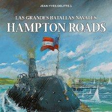 Cómics: CÓMICS. LAS GRANDES BATALLAS NAVALES. 6. HAMPTON ROADS - JEAN-IVES DELITTE (CARTONÉ). Lote 177748757