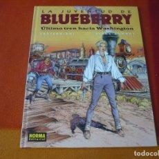 Cómics: LA JUVENTUD DE BLUEBERRY ULTIMO TREN HACIA WASHINGTON ¡MUY BUEN ESTADO! TAPA DURA NORMA 41. Lote 178708828