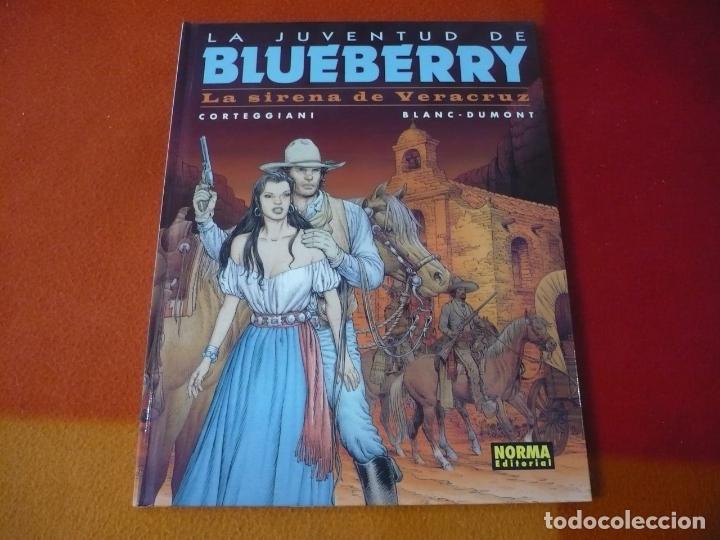 LA JUVENTUD DE BLUEBERRY LA SIRENA DE VERACRUZ ( CORTEGGIANI ) ¡MUY BUEN ESTADO! TAPA DURA NORMA 47 (Tebeos y Comics - Norma - Comic Europeo)