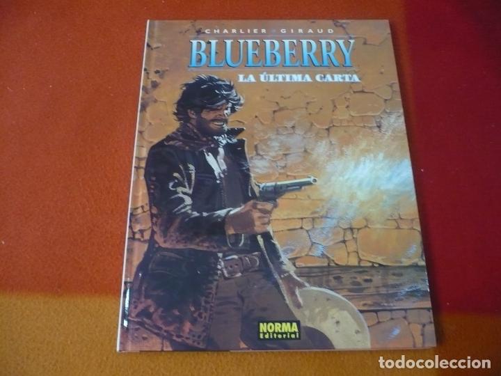 BLUEBERRY LA ULTIMA CARTA ( CHARLIER GIRAUD ) ¡MUY BUEN ESTADO! TAPA DURA NORMA 24 (Tebeos y Comics - Norma - Comic Europeo)