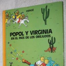 Cómics: POPOL Y VIRGINIA EN EL PAÍS DE LOS OREJUDOS. (DE HERGÉ) TAPA DURA CON LOMO DE TELA.. Lote 179043308