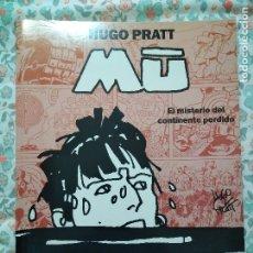 Cómics: MU EL MISTERIO DEL CONTINENTE PERDIDO 1993 PRIMERA EDICIÓN CORTO MALTÉS HUGO PRATT. Lote 180901501