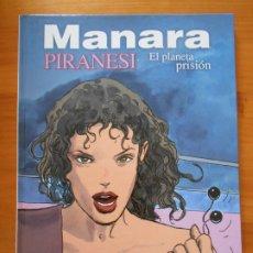 Cómics: PIRANESI - EL PLANETA PRISION - MANARA - NORMA - TAPA DURA (S2). Lote 183275696