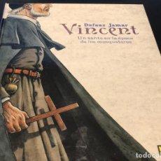 Cómics: VINCENT. UN SANTO EN LA ÉPOCA DE LOS MOSQUETEROS - JEAN DUFAUX/MARTIN JAMAR. Lote 183368652