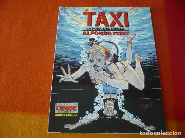 TAXI LA FOSA DEL DIABLO ( ALFONSO FONT ) ¡BUEN ESTADO! NORMA CIMOC EXTRA COLOR 78 (Tebeos y Comics - Norma - Comic Europeo)