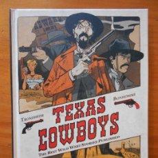 Cómics: TEXAS COWBOYS Nº 1 - TRONDHEIM, BONHOMME - NORMA - TAPA DURA (X). Lote 187176487