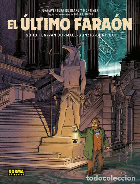 CÓMICS. BLAKE Y MORTIMER. EL ÚLTIMO FARAÓN - SCHUITEN/VAN DORMAEL/GUNZIG/DURIEUX (CARTONÉ) AGOTADO!! (Tebeos y Comics - Norma - Comic Europeo)
