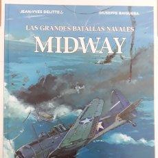 Cómics: LAS GRANDES BATALLAS NAVALES. MIDWAY - JEAN-YVES DELITTE, GIUSEPPE BAIGUERA - NORMA EDITORIAL. Lote 188560206