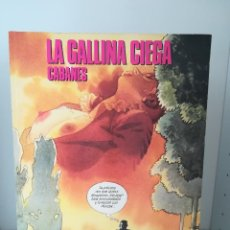 Cómics: CIMOC EXTRA COLOR - LA GALLINA CIEGA CABANES NORMA, 1991. Lote 190486652