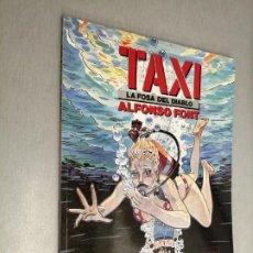 Comics : TAXI 3: LA FOSA DEL DIABLO / ALFONSO FONT / CIMOC EXTRA COLOR Nº 78 - NORMA EDITORIAL . Lote 191084516