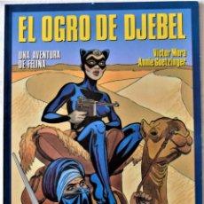 Cómics: EL OGRO DE DJEBEL Nº 45 -UNA AVENTURA DE FELINA -POR VICTOR MORA Y ANNIE GOETZINGER -NORMA EDITORIAL. Lote 191888217