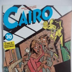 Cómics: CAIRO 30 VER FOTO LOMO DEFECTUOSO POR LO DE MAS PERFECTO. Lote 192328901