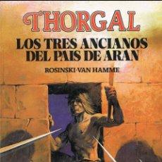 Cómics: THORGAL 3 LOS TRES ANCIANOS DEL PAIS DE ARAN POR ROSINSKI Y VAN HAMME. Lote 192563250