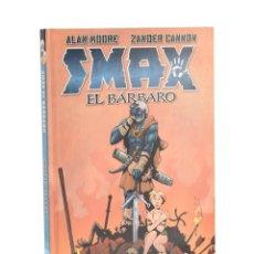 Cómics: SMAX, EL BÁRBARO - MOORE, ALAN / CANNON, ZANDER. Lote 193185113