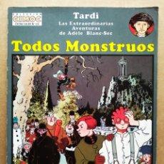 Cómics: LAS EXTRAORDINARIAS AVENTURAS DE ADÈLE BLANC-SEC: TODOS MONSTRUOS, POR TARDI (NORMA, 1995).. Lote 194155721