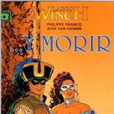 Cómics: LARGO WINCH. Nº 10. ...Y MORIR. PHILIPPE FRANCQ - JEAN VAN HAMME. NORMA, 2004. 1ª EDICION. Lote 194585881