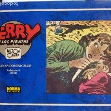 Cómics: TERRY Y LOS PIRATAS , PAGINAS DOMINICALES Nº 8 , NORMA EDITORIAL. Lote 194618281