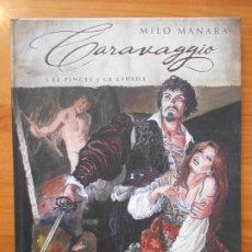 Cómics: CARAVAGGIO - Nº 1 - EL PINCEL Y LA ESPADA - MILO MANARA - TAPA DURA - NORMA (IO). Lote 194770771