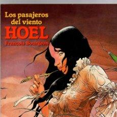 Cómics: LOS PASAJEROS DEL VIENTO. HOEL. FRANÇOIS BOURGEON. CIMOC EXTRA COLOR 49. NORMA, 1989. Lote 194917185