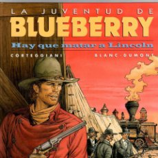 Cómics: LA JUVENTUD DE BLUEBERRY. Nº 44. HAY QUE MATAR A LINCOLN. CORTEGGIANI - BLANC-DUMONT NORMA 2004. Lote 194920100