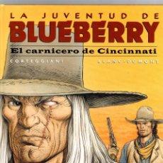 Cómics: LA JUVENTUD DE BLUEBERRY. Nº 46. EL CARNICERO DE CINCINNATI. CORTEGGIANI - BLANC-DUMONT NORMA 2006. Lote 194920133