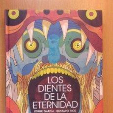 Cómics: LOS DIENTES DE LA ETERNIDAD / JORGE GARCÍA - GUSTAVO RICO / 2016. NORMA EDITORIAL. Lote 195087222