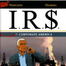 Cómics: I.R.S. 7. CORPORATE AMERICA. VRANCKEN - DESBERG. NORMA, 2010. 1ª EDICION. Lote 195180970
