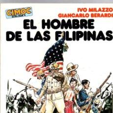 Cómics: EL HOMBRE DE LAS FILIPINAS. IVO MILAZZO - GIANCARLO BERARDI. CIMOC EXTRA COLOR Nº 11. NORMA, 1984. Lote 195198045