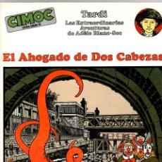 Cómics: EL AHOGADO DE DOS CABEZAS. TARDI. LAS EXTRAORDINARIAS AVENTURAS DE ADELE BLANC-SEC. 1985. Lote 195198410