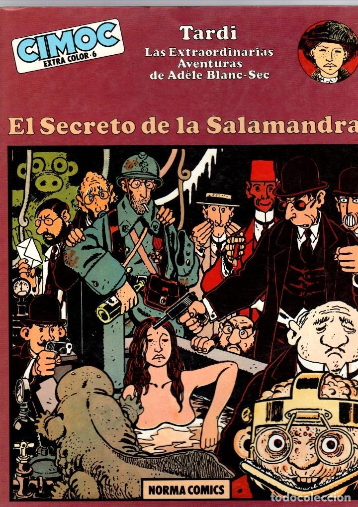 EL SECRETO DE LA SALAMANDRA. TARDI. LAS EXTRAORDINARIAS AVENTURAS DE ADELE BLANC-SEC. 1982 (Tebeos y Comics - Norma - Cimoc)