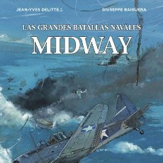 Cómics: CÓMICS. LAS GRANDES BATALLAS NAVALES 7. MIDWAY - JEAN-IVES DELITTE/GIUSEPPE BAIGUERA (CARTONÉ). Lote 195255752